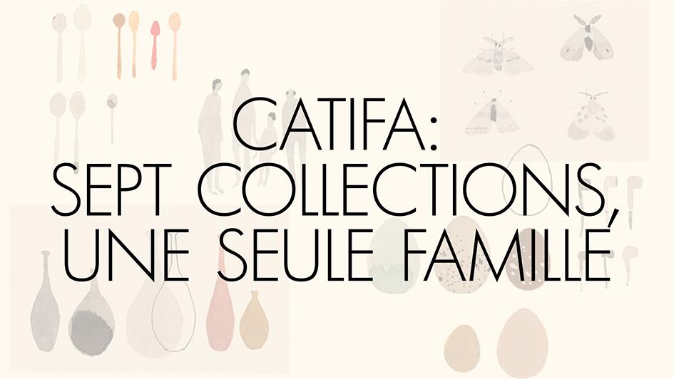 Catifa: sept collections, une seule famille