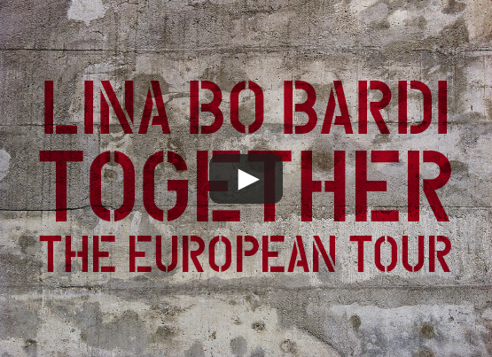 Lina Bo Bardi: Together, The European Tour